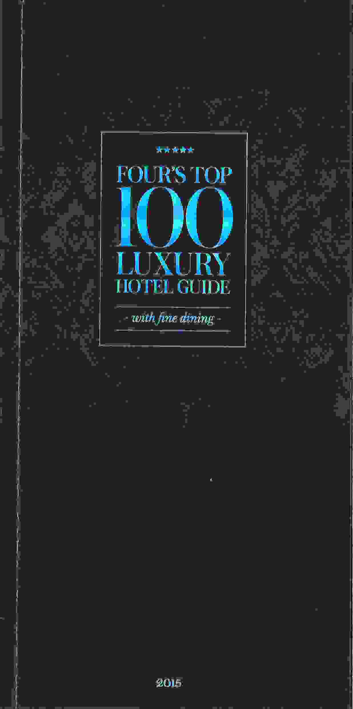 FOUR'S TOP 100 LUXURY HOTEL GUIDE